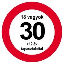 Nem vagyok 30... sebességkorlátozó tábla