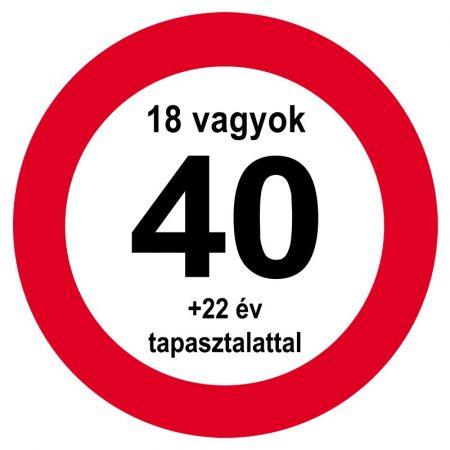 Nem vagyok 40... sebességkorlátozó tábla