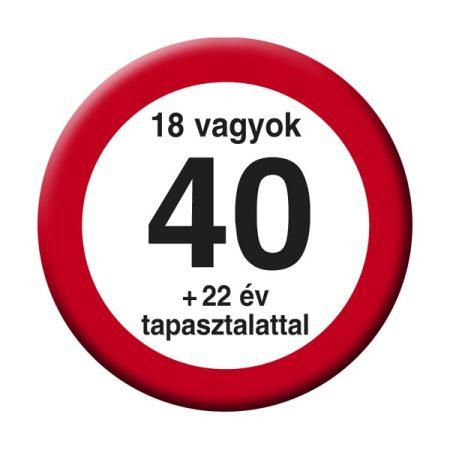 Nem vagyok 40... sebességkorlátozó kitűző